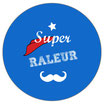 "Badge ""râleur/se"" [MP]"