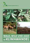 Wald und Jagd im Klimawandel
