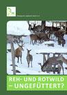 Reh- und Rotwild - ungefüttert?