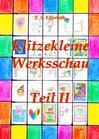 T. S. Ellerbäh: Klitzekleine Werksschau Teil 2