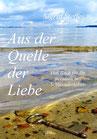 Sigrid Steffes: Aus der Quelle der Liebe - Das Buch für Ihr persönliches Schlüsselerlebnis