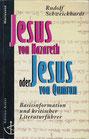 Rudolf Schweickhardt: Jesus von Nazareth oder Jesus von Qumran