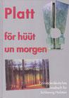 Platt för hüüt un morgen - Ein niederdeutsches Lesebuch für Schleswig-Holstein, Band 3
