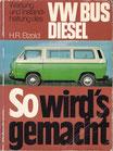 H. R. Etzold: So wird´s gemacht - Wartung und Instandhaltung des VW BUS DIESEL