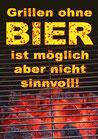 """Fun-Bier """"Grillen ohne BIER ist möglich ...."""""""
