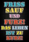"""Fun-Bier """"FRISS SAUF UND FURZ!"""""""