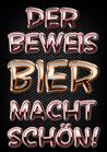 """Fun-Bier """"DER BEWEIS BIER MACHT SCHÖN!"""""""