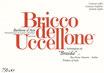 """`14 """"Bricco dell`Uccellone"""" Barbera d`Asti, Braida, 15% Vol., 0.75l"""