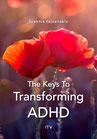 The Keys To Transforming ADHD