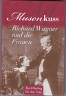 Musenkuss - Richard Wagner und die Frauen - Buch/Minibuch