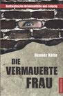 Die vermauerte Frau - Authentische Kriminalfälle aus Leipzig