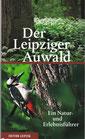 Der Leipziger Auwald - Ein Natur- und Erlebnisführer