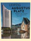 Leipzig Augustusplatz - Werden und Wandel eines berühmten Platzes