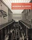 Moderne in Leipzig - Architektur und Städtebau 1918-1933