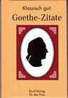 Klassisch gut - Goethe Zitate - Buch/Minibuch