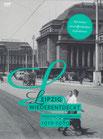 DVD - Leipzig Wiederentdeckt, Historische Filmschätze von 1910-1989