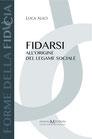 Alici Luca, Fidarsi
