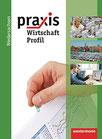 Praxis Profil 9 /10. Wirtschaft