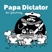 TRÖDEL Papa Dictator hat Geburtstag