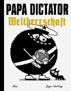 TRÖDEL Papa Dictator – Weltherrschaft
