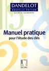 Manuel Pratique pour l'étude des clés Georges DANDELOT nouvelle édition - Editions Eschig