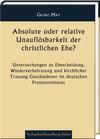 May, Georg: Absolute oder relative Unauflösbarkeit der christlichen Ehe?