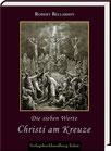 Bellarmin, Robert: Die sieben Worte Christi am Kreuze