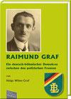 Wilms-Graf, Helga: Raimund Graf - Ein deutsch-böhmischer Demokrat zwischen den politischen Fronten.