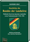 Graf, Raimund: Geschichte des Bundes der Landwirte - Politische Partei des deutschen Landvolkes in der Tschechoslowakei 1918–1938. Aufstieg und Untergang einer deutschen Bauernpartei.