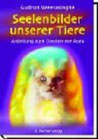Seelenbilder Unserer Tiere; Anleitung Zum deuten der Aura