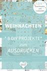 WEIHNACHTEN: 8 DIY Projekte zum DOWNLOADEN & AUSDRUCKEN
