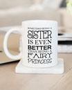 """Kaffeetasse """"Being a sister"""""""
