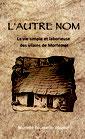 L'AUTRE NOM (La vie simple et laborieuse des vilains de Mortemer)