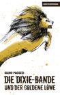 Dixiebande - und der goldene Löwe