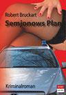 Robert Bruckart: Semjonows Plan