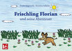 Frank Siegwarth, Kristina Scherer: Frischling Florian und seine Abenteuer
