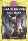 Shadowrun 6 - Shadowrun: Neo Noir