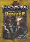 Shadowrun Chaos über Denver 5te Edition