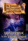 Die Welt der 1000 Abenteuer – Geisterspuk in der Zwergenmine