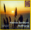 Kleines Senfkorn Hoffnung (CD)