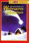 Die Geschichte vom Weihnachtsglöckchen (LiederSpieleHeft)