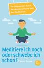 Meditiere ich noch, oder schwebe ich schon?