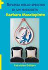 Riflessa nello specchio di un narcisista, Barbara Masciopinto (Novità Editoriale)