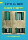 Dietro gli scuri di Gaetano Benedetto (novità editoriale)