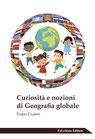 Curiosità e nozioni di Geografia globale di Fabio Campo