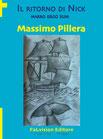 Il ritorno di Nick. narro ergo sum, Massimo Pillera (novità editoriale)