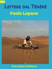 Lettere dal Ténéré di Paolo Lopane (novità editoriale, nuova edizione)