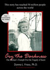 """Cry the Darkness - One woman's triumph over the tragedy of Incest""  HIH Publishing, 2013"