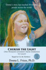 """Cherish the Light - One Woman's Journey from Darkness to Light""  HIH Publishing, 2013"