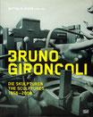 Gironcoli (Bruno Gironcoli - Die Skulpturen. The Sculptures  1956-2007) 2008.